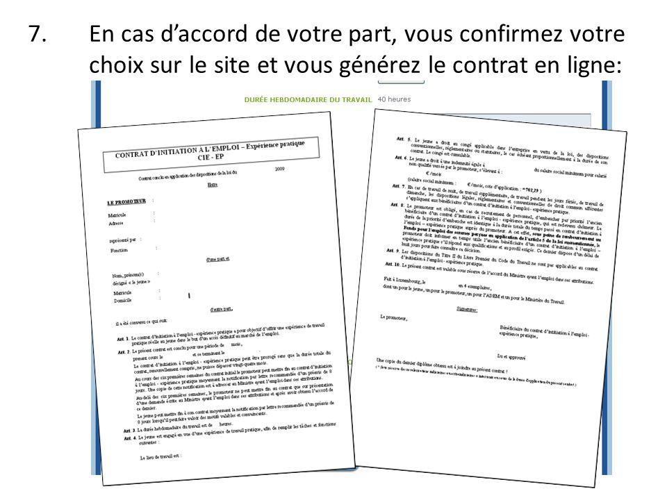 8.Vous et le candidat signez le contrat et vous lenvoyez à lADEM avec les pièces requises.