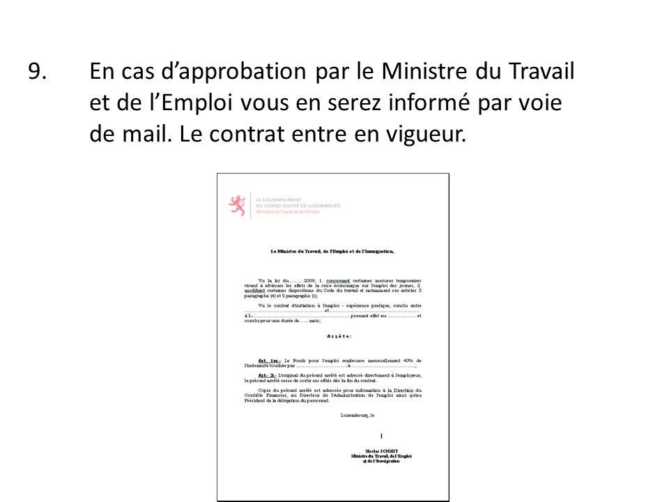 9.En cas dapprobation par le Ministre du Travail et de lEmploi vous en serez informé par voie de mail.