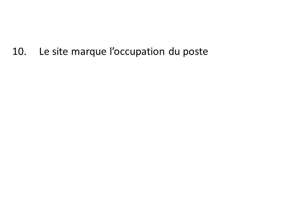 10.Le site marque loccupation du poste