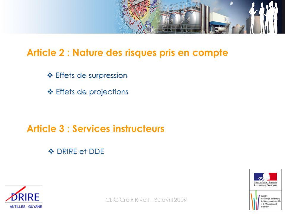 Article 2 : Nature des risques pris en compte Effets de surpression Effets de surpression Effets de projections Effets de projections Article 3 : Services instructeurs DRIRE et DDE DRIRE et DDE