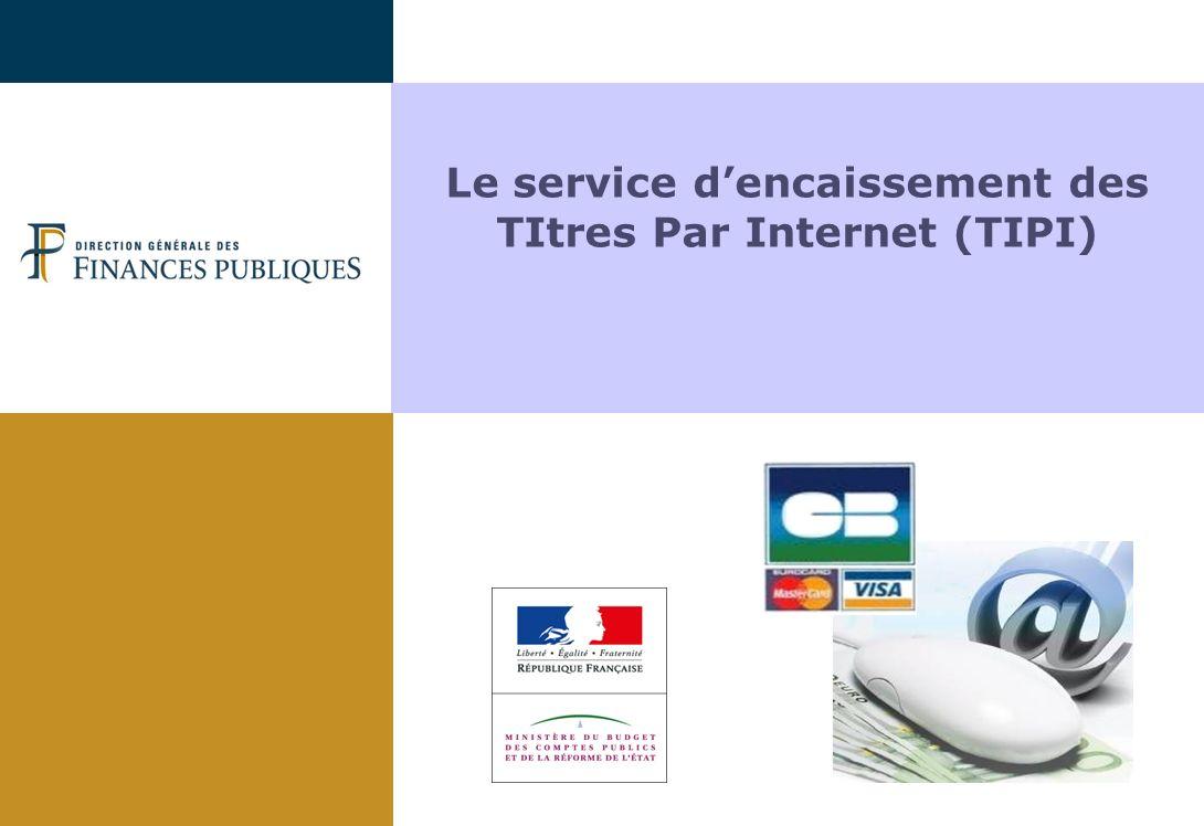 Le service dencaissement des TItres Par Internet (TIPI)
