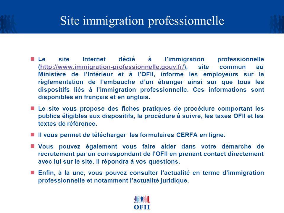 Site immigration professionnelle Le site Internet dédié à limmigration professionnelle (http://www.immigration-professionnelle.gouv.fr/), site commun