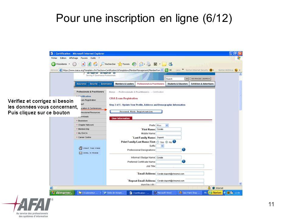 11 Pour une inscription en ligne (6/12) Vérifiez et corrigez si besoin les données vous concernant, Puis cliquez sur ce bouton