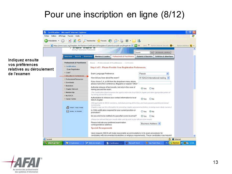13 Pour une inscription en ligne (8/12) Indiquez ensuite vos préférences relatives au déroulement de lexamen