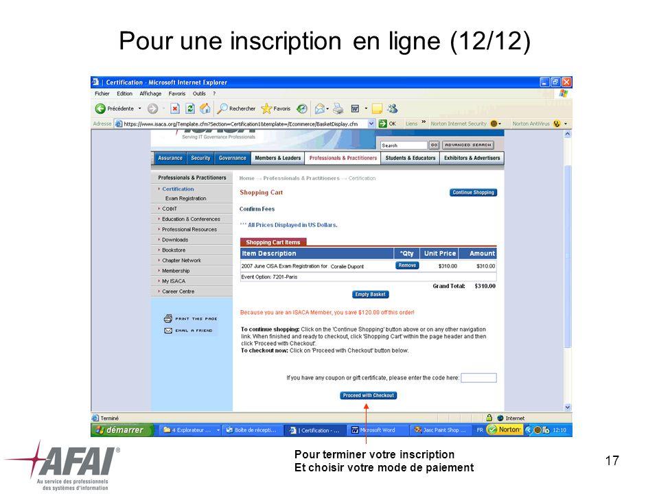 17 Pour une inscription en ligne (12/12) Pour terminer votre inscription Et choisir votre mode de paiement