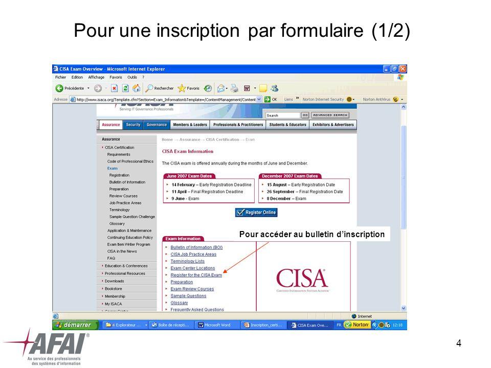 4 Pour une inscription par formulaire (1/2) Pour accéder au bulletin dinscription