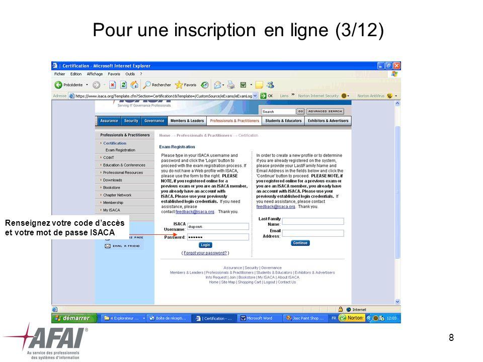 8 Pour une inscription en ligne (3/12) Renseignez votre code daccès et votre mot de passe ISACA