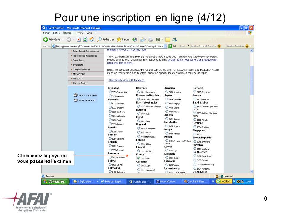 9 Pour une inscription en ligne (4/12) Choisissez le pays où vous passerez lexamen