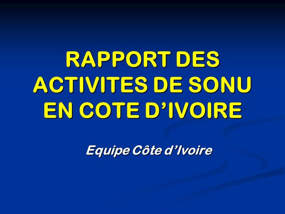 RAPPORT DES ACTIVITES DE SONU EN COTE DIVOIRE Equipe Côte dIvoire