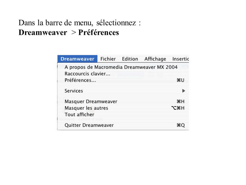 Dans la barre de menu, sélectionnez : Dreamweaver > Préférences
