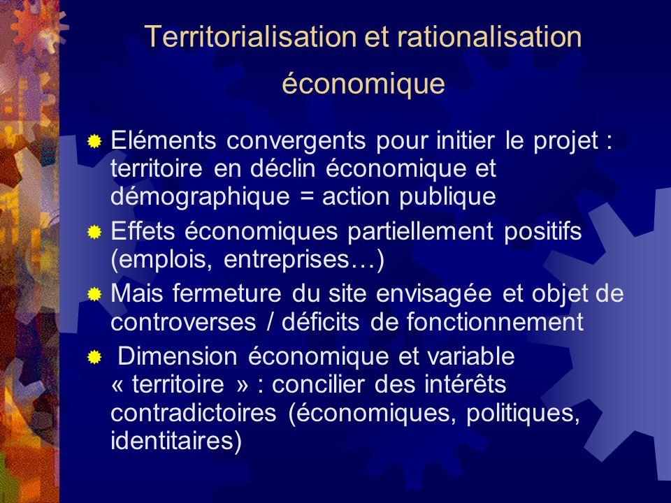 Territorialisation et rationalisation économique Eléments convergents pour initier le projet : territoire en déclin économique et démographique = acti