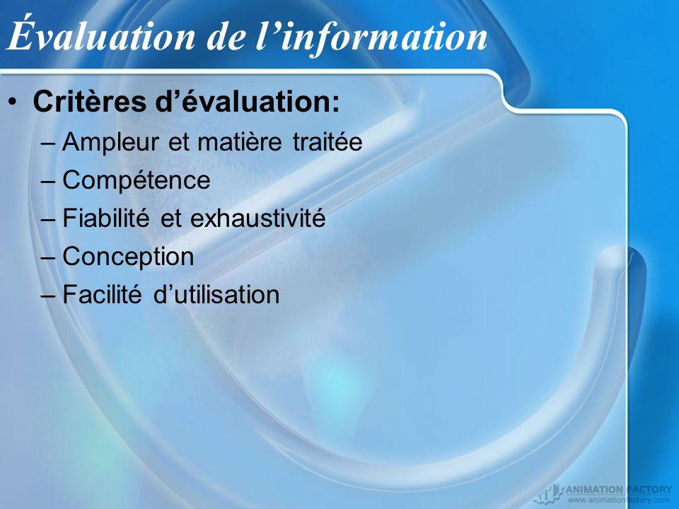 Critères dévaluation: –Ampleur et matière traitée –Compétence –Fiabilité et exhaustivité –Conception –Facilité dutilisation