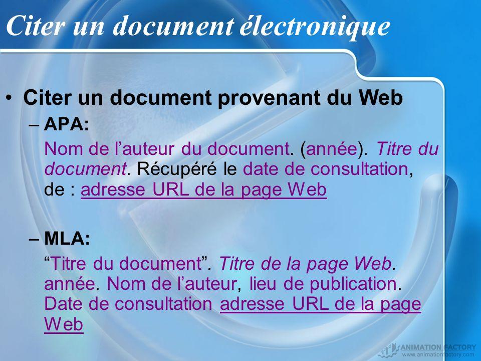 Citer un document provenant du Web –APA: Nom de lauteur du document. (année). Titre du document. Récupéré le date de consultation, de : adresse URL de