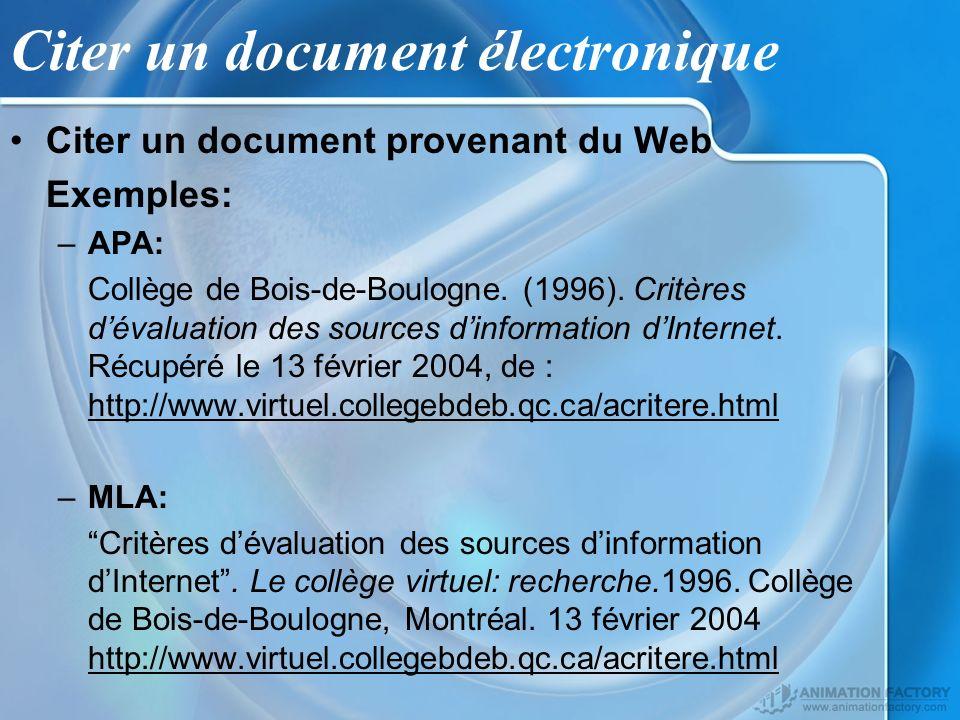 Citer un document électronique Citer un document provenant du Web Exemples: –APA: Collège de Bois-de-Boulogne. (1996). Critères dévaluation des source