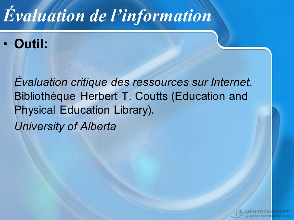 Évaluation de linformation Outil: Évaluation critique des ressources sur Internet. Bibliothèque Herbert T. Coutts (Education and Physical Education Li