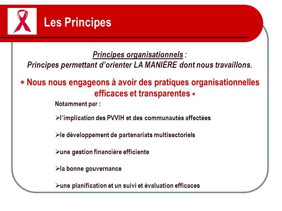Les Principes Principes organisationnels : Principes permettant dorienter LA MANIÈRE dont nous travaillons. Nous nous engageons à avoir des pratiques