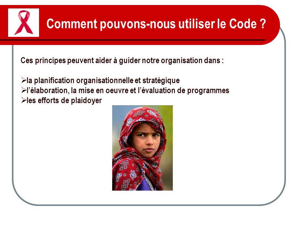 Comment pouvons-nous utiliser le Code ? Ces principes peuvent aider à guider notre organisation dans : la planification organisationnelle et stratégiq