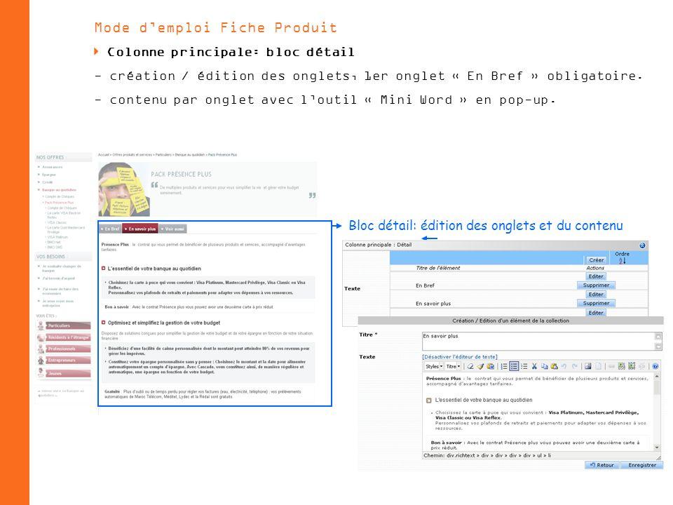 Mode demploi Fiche Produit Colonne principale: bloc détail - création / édition des onglets, 1er onglet « En Bref » obligatoire.