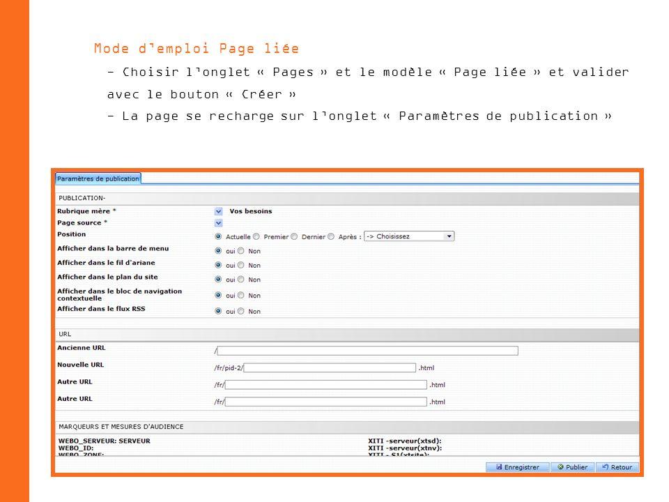 Mode demploi Page liée - Choisir longlet « Pages » et le modèle « Page liée » et valider avec le bouton « Créer » - La page se recharge sur longlet « Paramètres de publication »