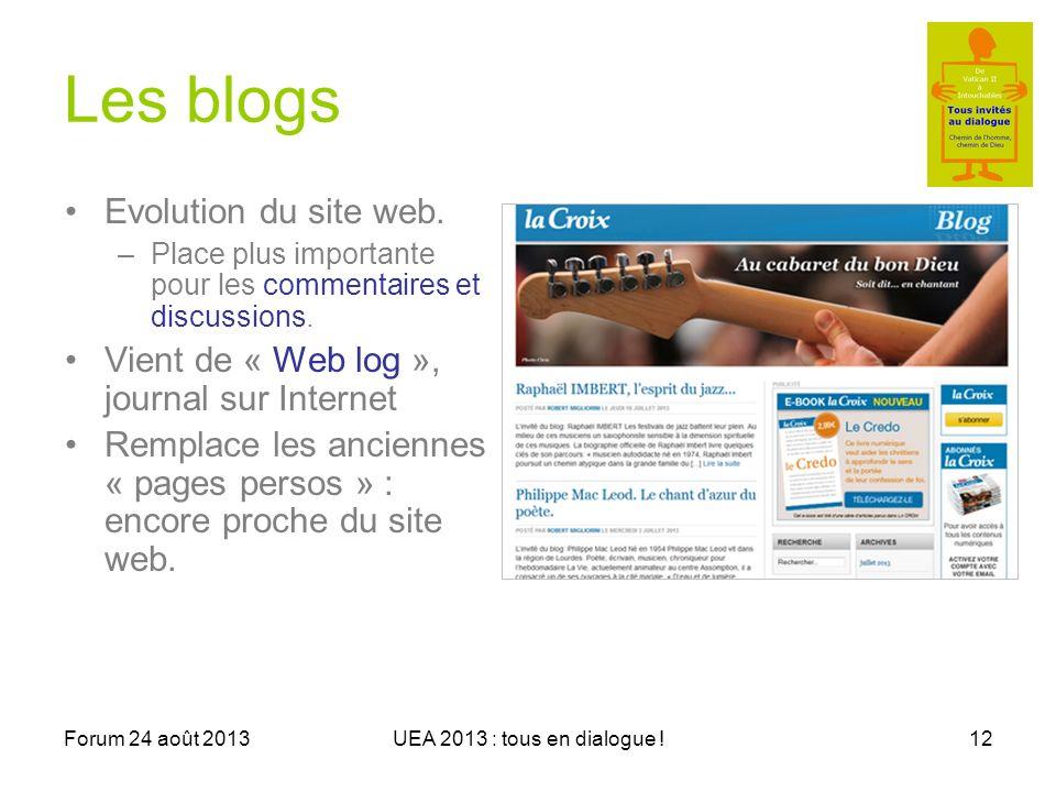 Forum 24 août 2013UEA 2013 : tous en dialogue !12 Les blogs Evolution du site web.