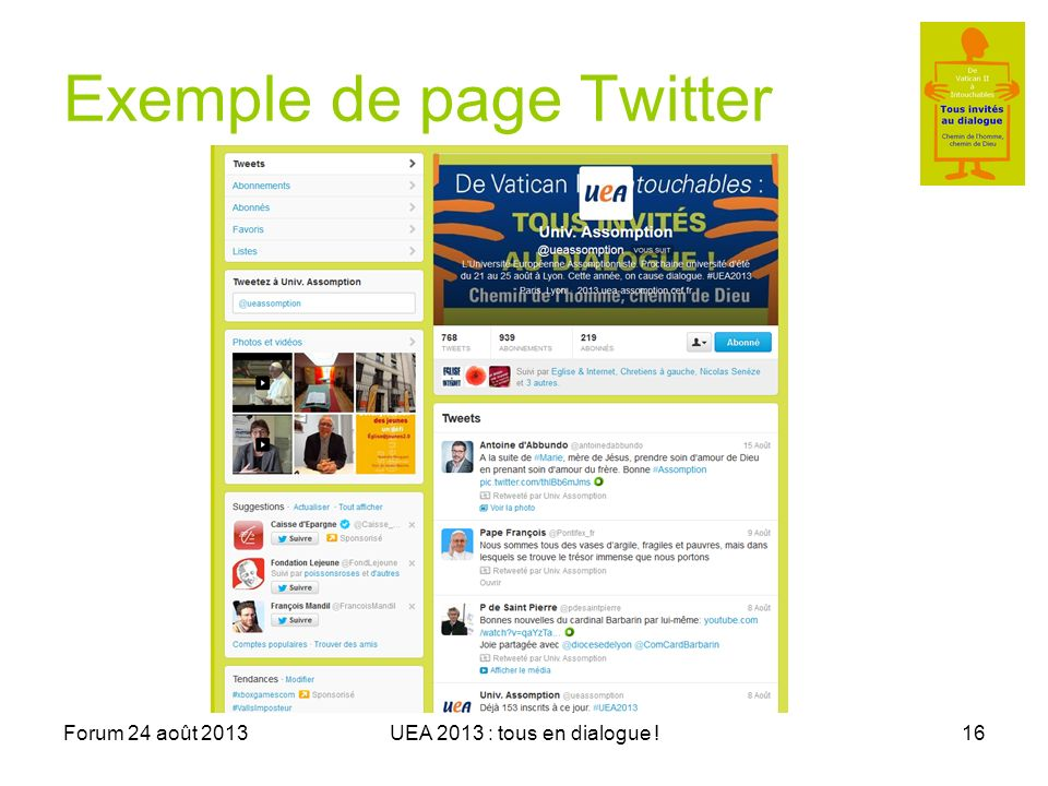 Forum 24 août 2013UEA 2013 : tous en dialogue !16 Exemple de page Twitter