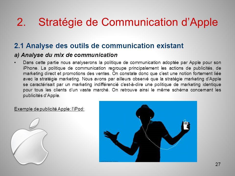 2.1 Analyse des outils de communication existant a) Analyse du mix de communication Dans cette partie nous analyserons la politique de communication adoptée par Apple pour son iPhone.