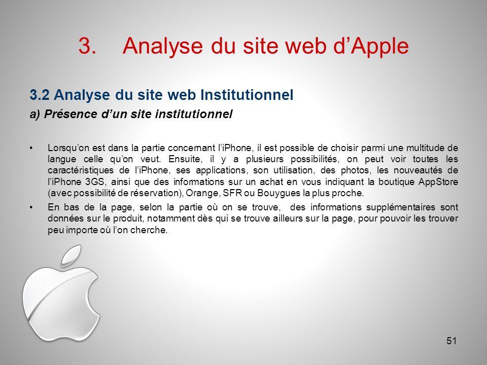 3.Analyse du site web dApple 3.2 Analyse du site web Institutionnel a) Présence dun site institutionnel Lorsquon est dans la partie concernant liPhone, il est possible de choisir parmi une multitude de langue celle quon veut.
