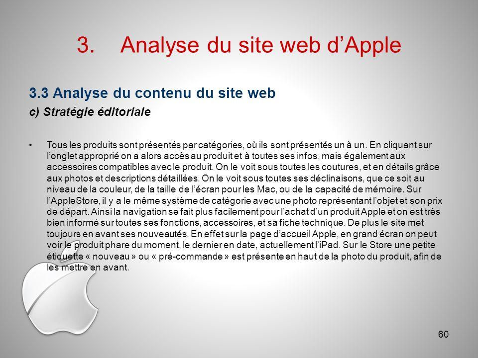 3.Analyse du site web dApple 3.3 Analyse du contenu du site web c) Stratégie éditoriale Tous les produits sont présentés par catégories, où ils sont présentés un à un.