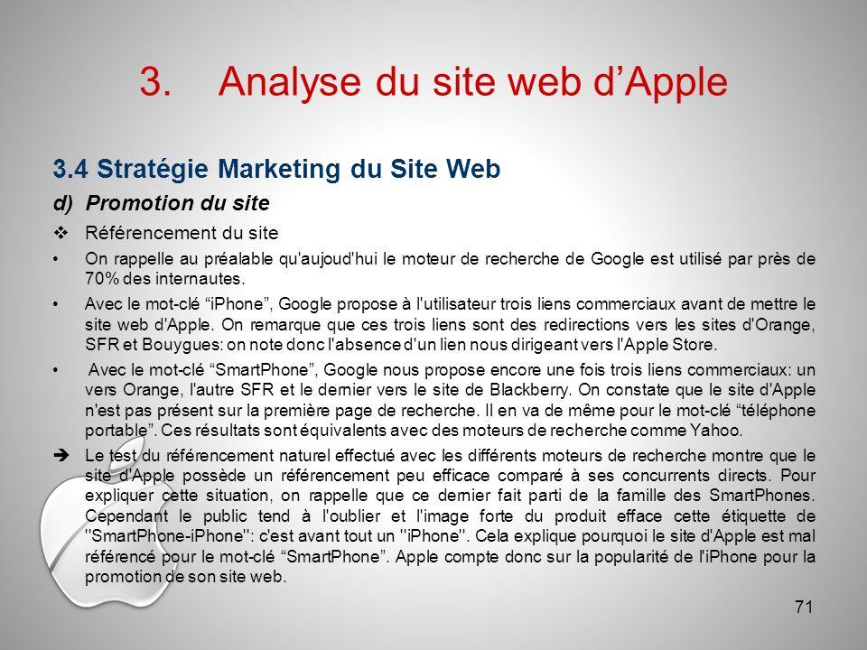 3.Analyse du site web dApple 3.4 Stratégie Marketing du Site Web d)Promotion du site Référencement du site On rappelle au préalable qu aujoud hui le moteur de recherche de Google est utilisé par près de 70% des internautes.