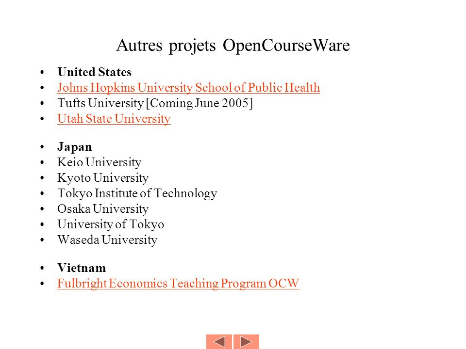 Autres projets OpenCourseWare United States Johns Hopkins University School of Public Health Tufts University [Coming June 2005] Utah State University