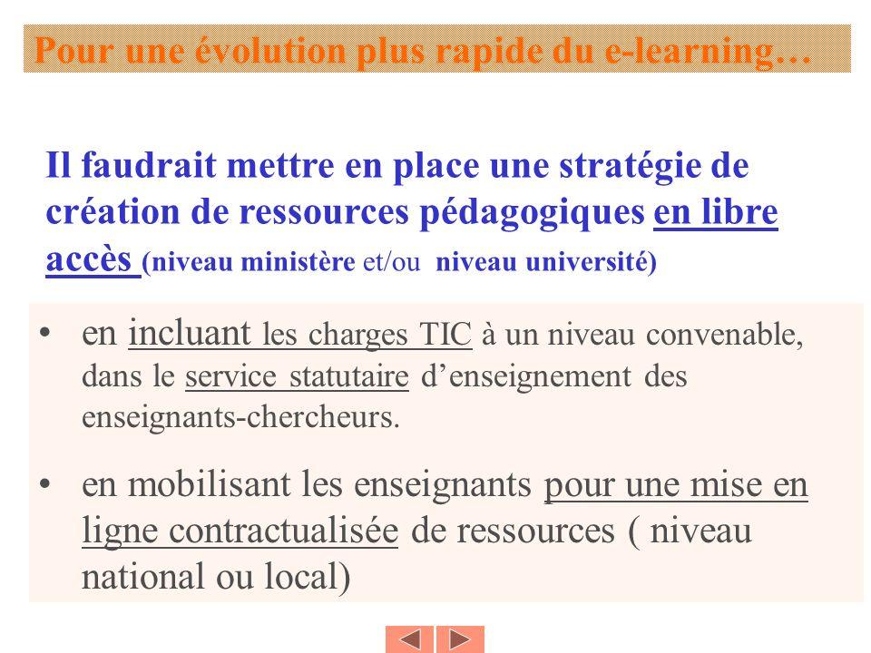 Pour une évolution plus rapide du e-learning… en incluant les charges TIC à un niveau convenable, dans le service statutaire denseignement des enseignants-chercheurs.