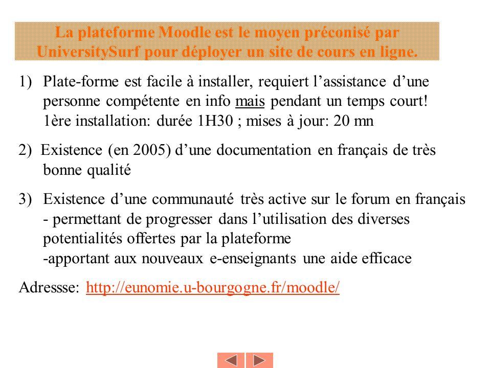 La plateforme Moodle est le moyen préconisé par UniversitySurf pour déployer un site de cours en ligne. 1)Plate-forme est facile à installer, requiert