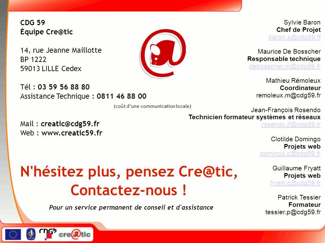 N'hésitez plus, pensez Cre @ tic, Contactez-nous ! Pour un service permanent de conseil et d'assistance CDG 59 Équipe Cre@tic 14, rue Jeanne Maillotte