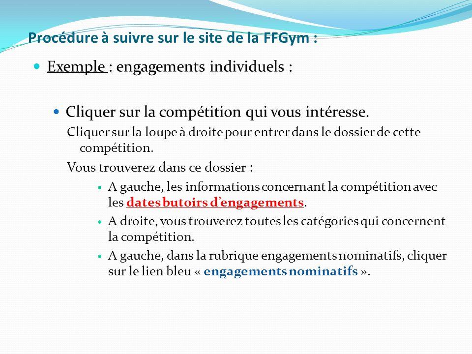 Exemple : engagements individuels : Cliquer sur la compétition qui vous intéresse. Cliquer sur la loupe à droite pour entrer dans le dossier de cette
