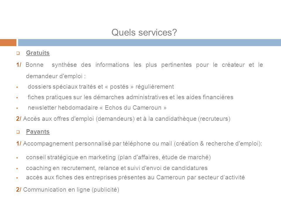 Quels services? Gratuits 1/ Bonne synthèse des informations les plus pertinentes pour le créateur et le demandeur d'emploi : dossiers spéciaux traités