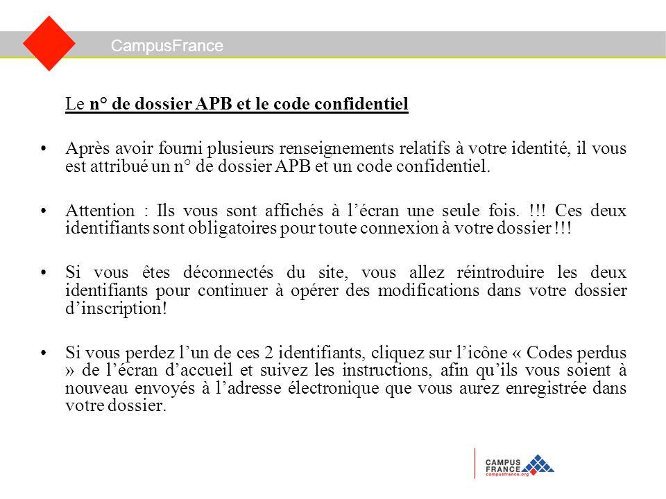 Le n° de dossier APB et le code confidentiel Après avoir fourni plusieurs renseignements relatifs à votre identité, il vous est attribué un n° de dossier APB et un code confidentiel.