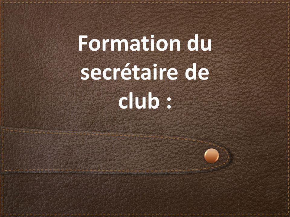 Formation du secrétaire de club :