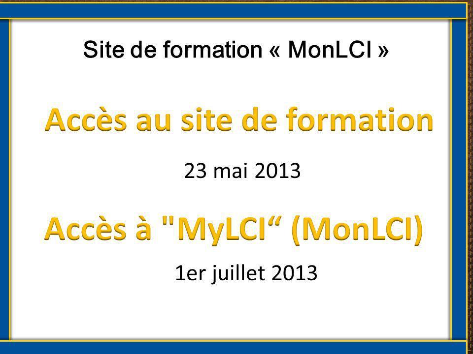 Site de formation « MonLCI » 23 mai 2013 1er juillet 2013