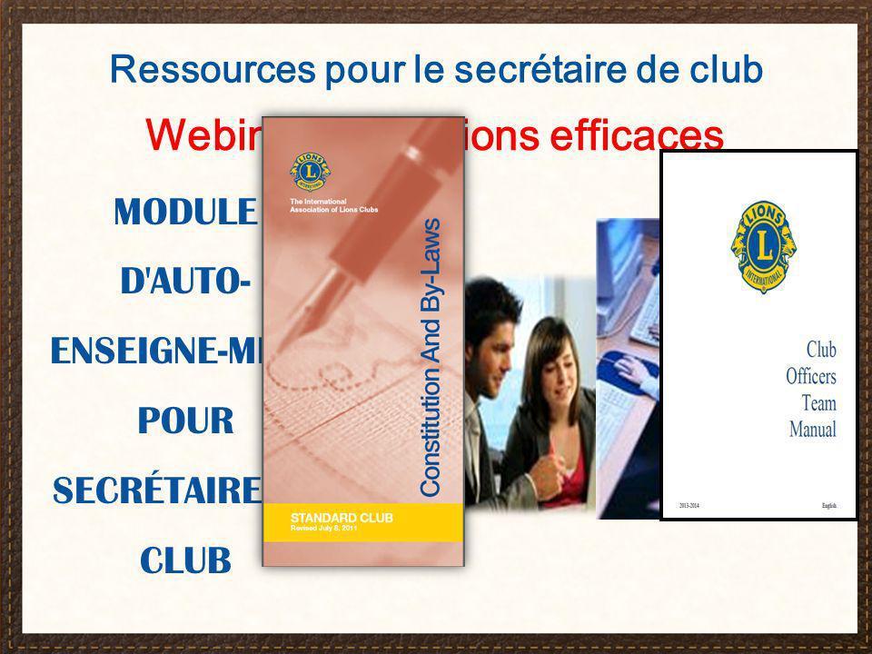 Webinaire Réunions efficaces MODULE D AUTO- ENSEIGNE-MENT POUR SECRÉTAIRE DE CLUB Ressources pour le secrétaire de club