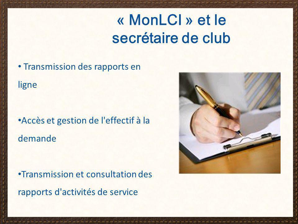 Ordre du jour Passer en revue les responsabilités liées au poste Identifier les avantages de MonLCI pour les secrétaires de club Passer en revue les fonctions et fonctionnalités de « MonLCI » spécifiques à ce poste Secrétaire de club et MonLCI