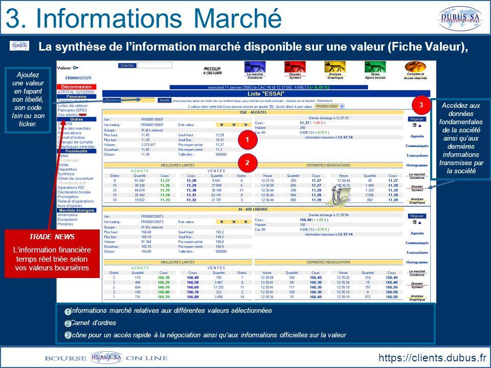 3. Informations Marché https://clients.dubus.fr La synthèse de linformation marché disponible sur une valeur (Fiche Valeur), Ajoutez une valeur en tap