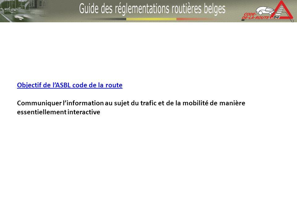 Objectif de lASBL code de la route Communiquer linformation au sujet du trafic et de la mobilité de manière essentiellement interactive