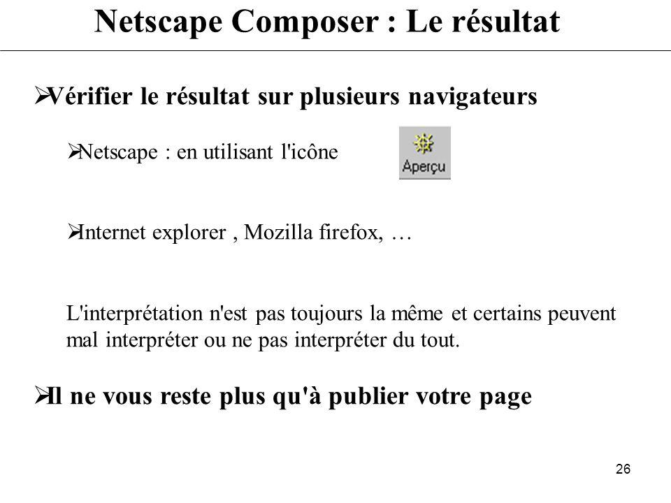 25 Netscape Composer : Tableau Insérer-Tableau Largeur des bords = 0 sans encadrements Arrière-plan (couleurs, images) par cellule, par ligne, par tab