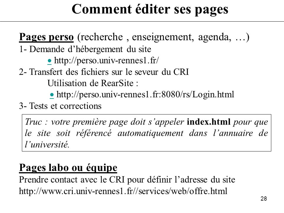 27 Plan Session 1 : Une page simple Comment devenir webmaster Composition dune page Web Les éditeurs dhtml Netscape Composer Réaliser une page Web sim