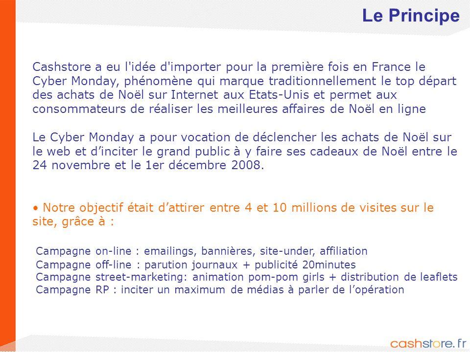 2 Cashstore a eu l'idée d'importer pour la première fois en France le Cyber Monday, phénomène qui marque traditionnellement le top départ des achats d