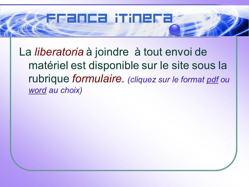 s La liberatoria à joindre à tout envoi de matériel est disponible sur le site sous la rubrique formulaire.