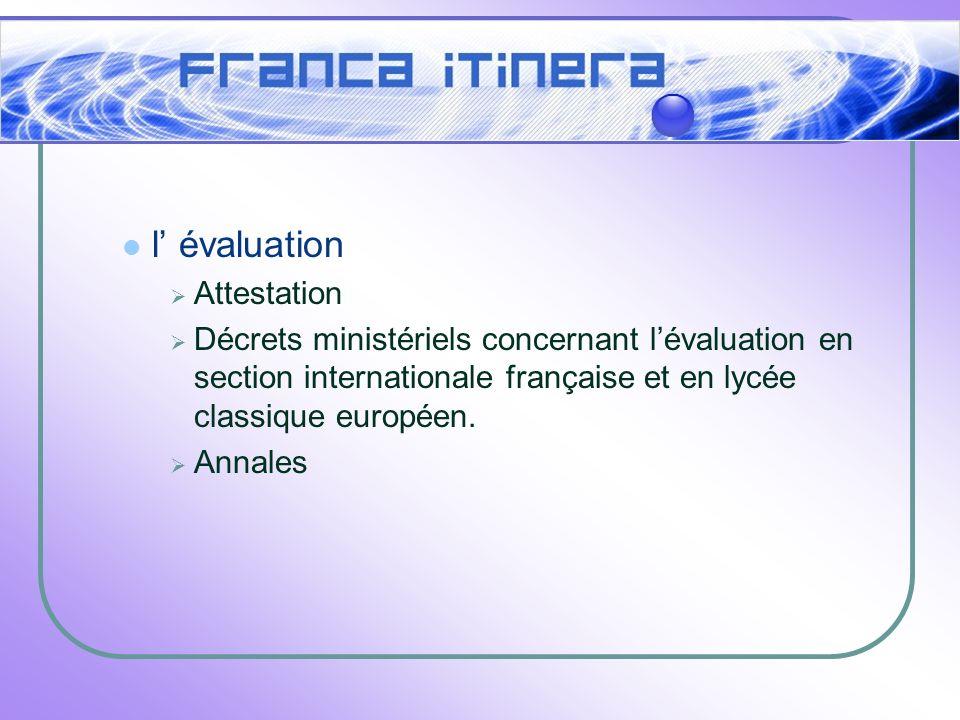 l évaluation Attestation Décrets ministériels concernant lévaluation en section internationale française et en lycée classique européen.