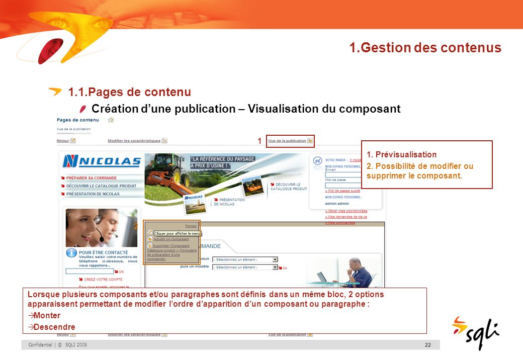 Confidentiel | © SQLI 2008 22 1.Gestion des contenus 1.1.Pages de contenu Création dune publication – Visualisation du composant 1. Prévisualisation 2