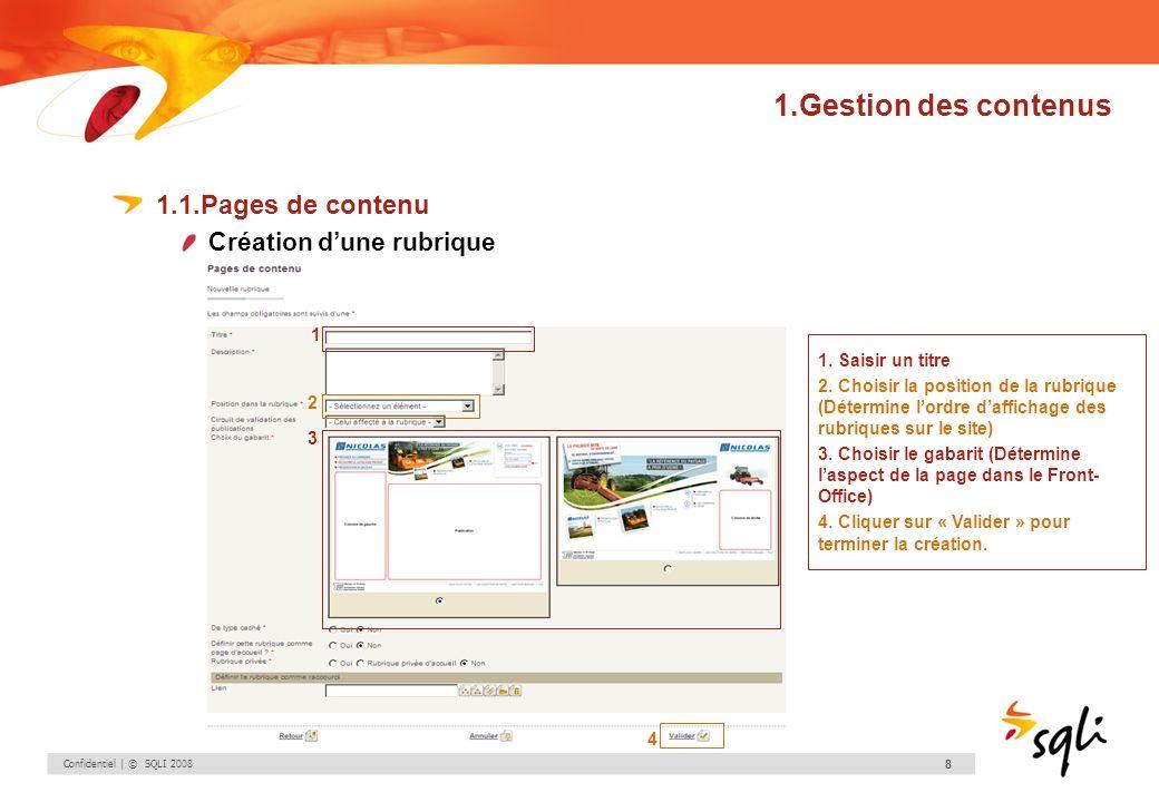 Confidentiel | © SQLI 2008 79 4.2.Module Catalogue produits A quoi ça sert .