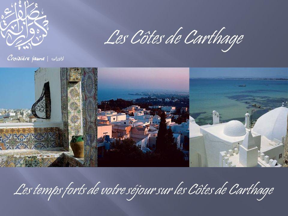 Les Côtes de Carthage Les temps forts de votre séjour sur les Côtes de Carthage